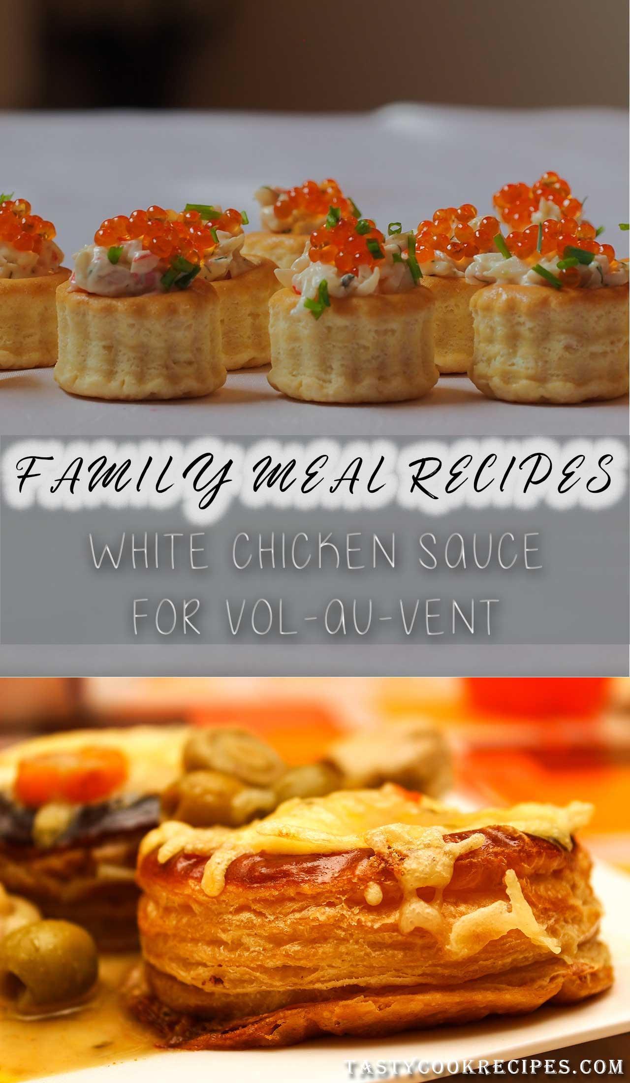 white chicken sauce for vol au vent, white sauce recipe